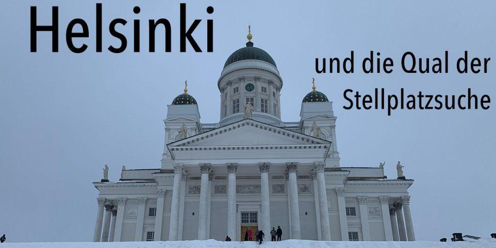 Helsinki und kein Glück bei der Stellplatzsuche