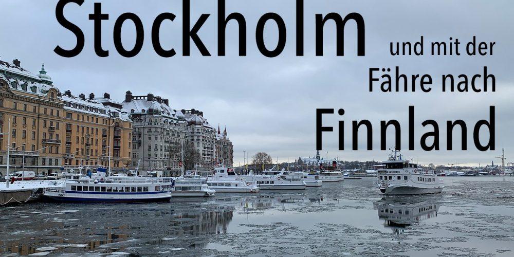 Stockholm und mit der Fähre nach Finnland
