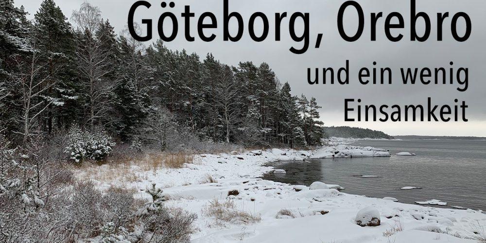 Göteborg, Örebro und ein wenig Einsamkeit
